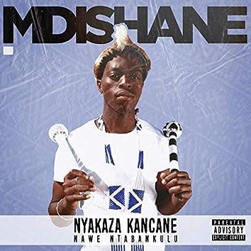 Nyakaza Kancane Nawe Ntabankulu
