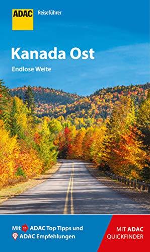 ADAC Reiseführer Kanada Ost: Der Kompakte mit den ADAC Top Tipps und cleveren Klappkarten