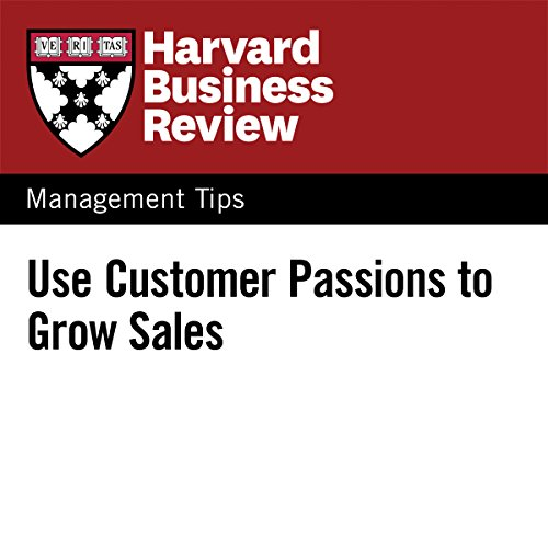 Use Customer Passions to Grow Sales audiobook cover art