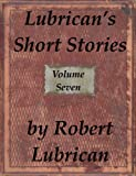 Lubrican's Short Stories - Volume Seven (English Edition)