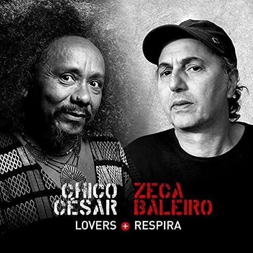 Chico César & Zeca Baleiro