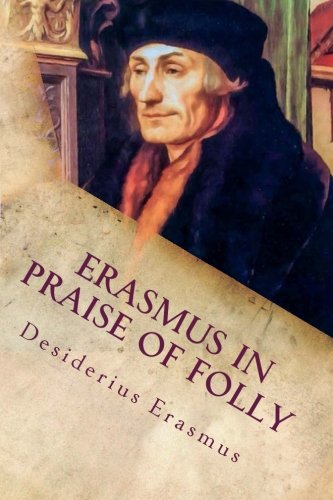 Erasmus In Praise of Folly: Illustrated
