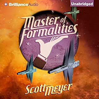 Master of Formalities                   Auteur(s):                                                                                                                                 Scott Meyer                               Narrateur(s):                                                                                                                                 Luke Daniels                      Durée: 14 h et 58 min     19 évaluations     Au global 4,3