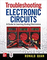 Troubleshooting Electronic Circuits: A Guide to Learning Analog Electronics Front Cover