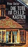 Die Tote im Cellokasten: Inspektor Ibeles schwärzester Fall