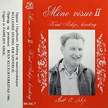 Mine Visur II - Knut Askje, Kveding