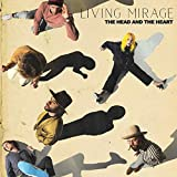Songtexte von The Head and the Heart - Living Mirage