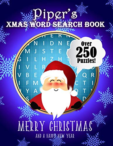 Piper's Xmas Word Search Book: Over 250 Large Print Puzzles For Piper / Wordsearch / Santa Bubble Theme