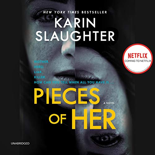 Pieces of Her                   By:                                                                                                                                 Karin Slaughter                               Narrated by:                                                                                                                                 Kathleen Early                      Length: 16 hrs and 5 mins     5,259 ratings     Overall 4.3
