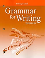Mcdougal Littell Literature, Grade 9 Grammar for Writing Workbook