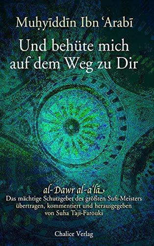 Und behüte mich auf dem Weg zu Dir: al-Dawr al-a'la: Das mächtige Schutzgebet des größten Sufi-Meisters