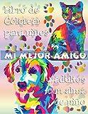 MI MEJOR AMIGO. Libro de Colorear para niños y adultos con alma de niño.
