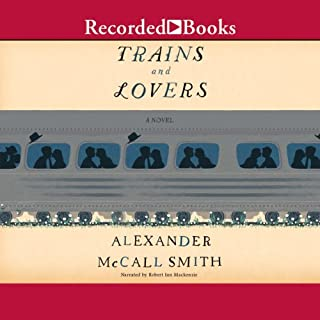 Trains and Lovers                   By:                                                                                                                                 Alexander McCall Smith                               Narrated by:                                                                                                                                 Robert Ian Mackenzie                      Length: 5 hrs and 20 mins     100 ratings     Overall 4.2