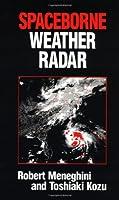 Spaceborne Weather Radar (Artech House Radar Library)