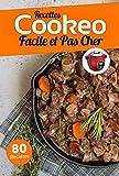Recettes Cookeo Faciles et Pas Cher: Entrées, plats, desserts et accompagnements pour cuisiner avec votre Cookéo