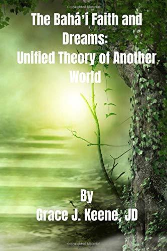The Bahá'í Faith and Dreams: Unified Theory of Another World