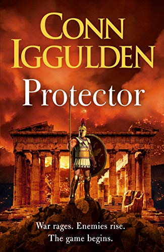 Protector: The epic new adventure through the battlefields of ancient Greece by [Conn Iggulden]