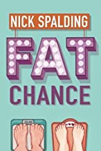Fat Chance by Nick Spalding(2014-10-07)