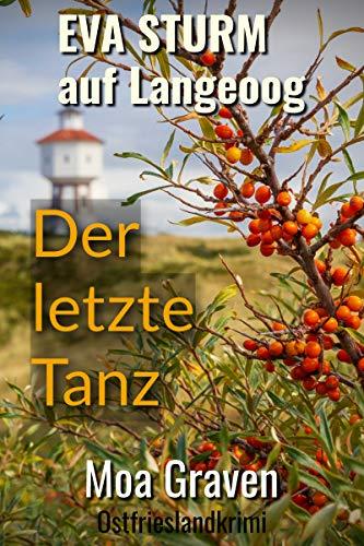 Der letzte Tanz - Der elfte Fall für Eva Sturm auf Langeoog: Ostfrieslandkrimi (Eva Sturm ermittelt 11)