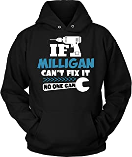 IF Milligan Can't FIX IT, NO ONE CAN Hoodie Shirt Premium Shirt Black