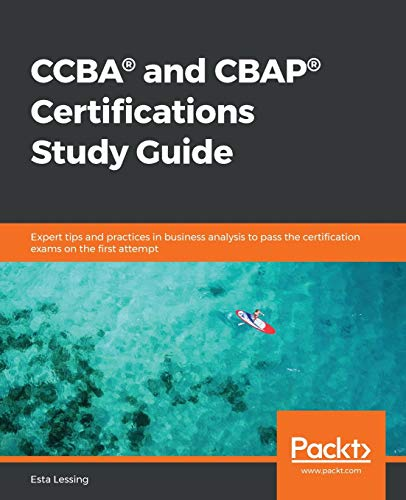 CCBA and CBAP Certifications Study Guide