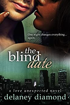 The Blind Date (Love Unexpected Book 1) by [Delaney Diamond]