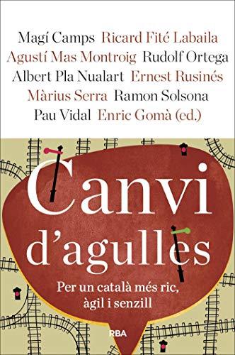 Canvi d'agulles: Per un català més ric, àgil i senzill (OTROS LA MAGRANA) (Catalan Edition)