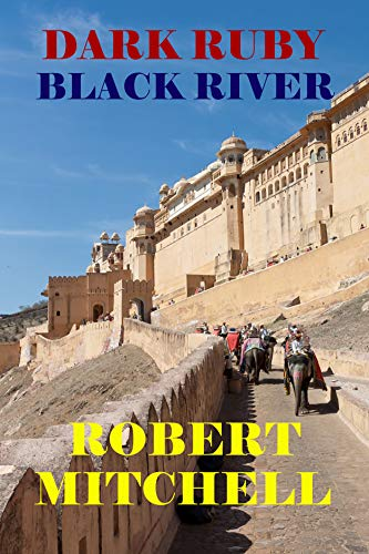 Book: DARK RUBY - BLACK RIVER by Robert Mitchell