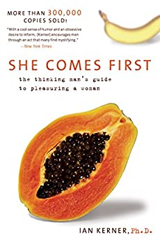 She Comes First: The Thinking Man's Guide to Pleasuring a Woman (Kerner) by [Ian Kerner]