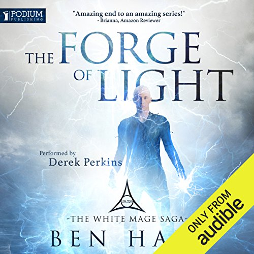 The Forge of Light     The White Mage, Book 5              By:                                                                                                                                 Ben Hale                               Narrated by:                                                                                                                                 Derek Perkins                      Length: 10 hrs and 20 mins     90 ratings     Overall 4.7