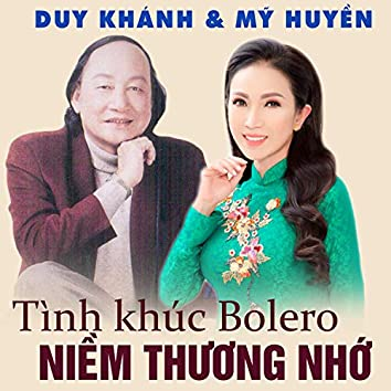 Tình khúc Bolero Duy Khánh & Mỹ Huyền: Niềm thương nhớ