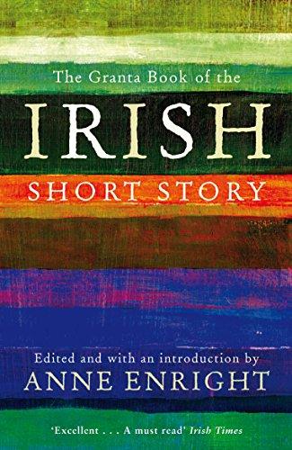 The Granta Book Of The Irish Short Story (Granta Anthologies)