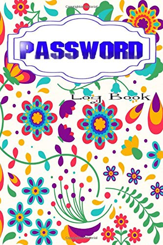 Password Manager: Password Log Book Refills Size 6 X 9 Inches Matte Cover Design Cream Paper Sheet ~ Blossom - Note # Address 100 Pages Very Fast Print.