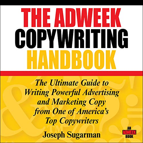 The Adweek Copywriting Handbook Audiobook By Joseph Sugarman cover art