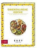 Orientalische Küche: Die besten Rezepte (Easy Kochbücher)