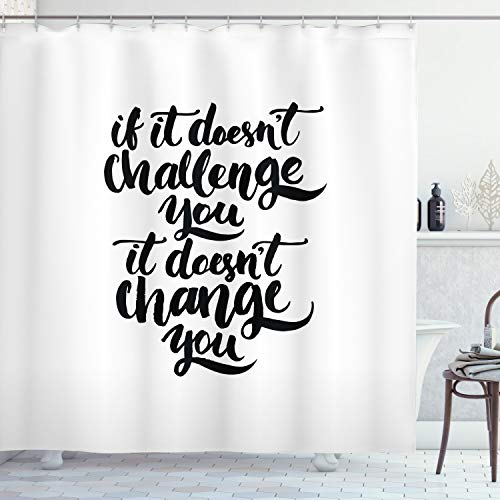 """Ambesonne Motivational Shower Curtain, If It Doesnt Challenge You It Doesnt Change You Encouraging Words Artwork, Cloth Fabric Bathroom Decor Set with Hooks, 84"""" Long Extra, Black Print"""