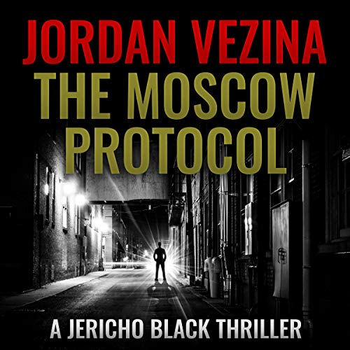The Moscow Protocol (A Jericho Black Thriller) cover art
