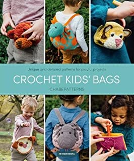 Crochet Kids' Bags: Unique and Detailed Patterns for Playful Projects