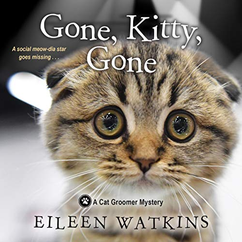 Gone, Kitty, Gone: A Cat Groomer Mystery, Book 4