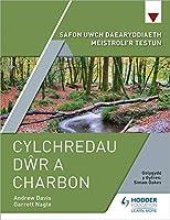 Safon Uwch Daearyddiaeth Meistroli'r Testun: Cylchredau Dwr a Charbon
