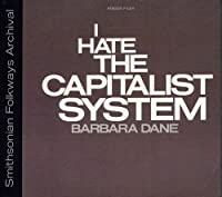 I Hate the Capitalist System