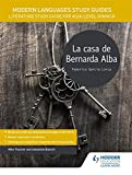 Bianchi, S: Modern Languages Study Guides: La casa de Bernar: Literature Study Guide for AS/A-level Spanish