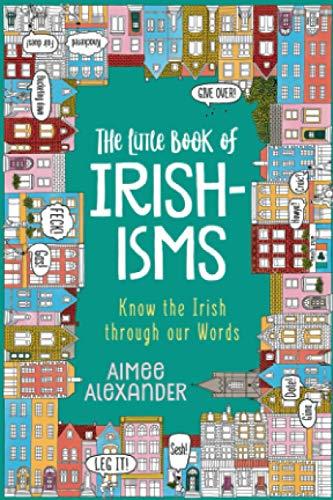 The Little Book of Irishisms: Know the Irish...