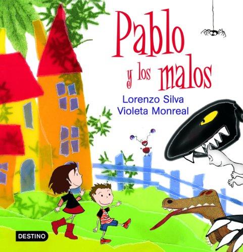 Pablo y los malos (Libros ilustrados)