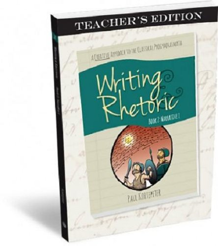 Writing & Rhetoric Book 2: Narrative I - Teachers Edition - A one semester course for grades 3 or 4 and up