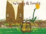 Woody and Louis and the Big Yellow Thing (English Edition)
