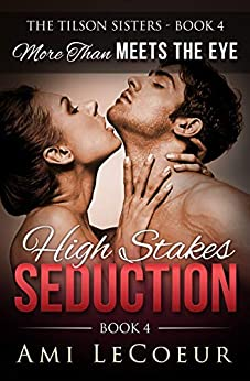 More Than Meets the Eye: High Stakes Seduction - Book 4 - Angela by [Ami LeCoeur]