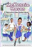 McKenzie's New School Blues (Meet McKenzie Mason Book 1)