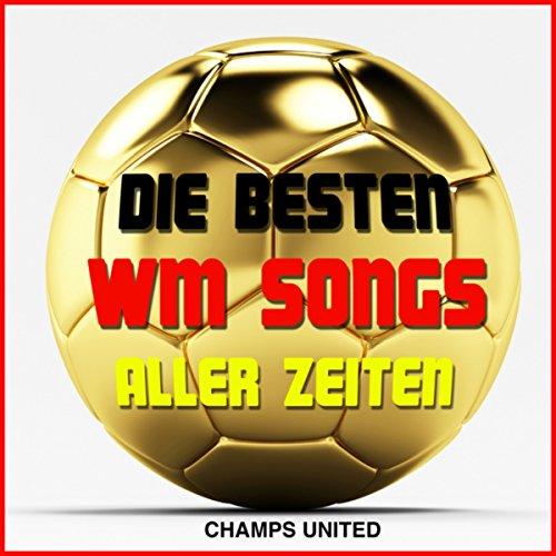 Die besten WM Songs aller Zeiten