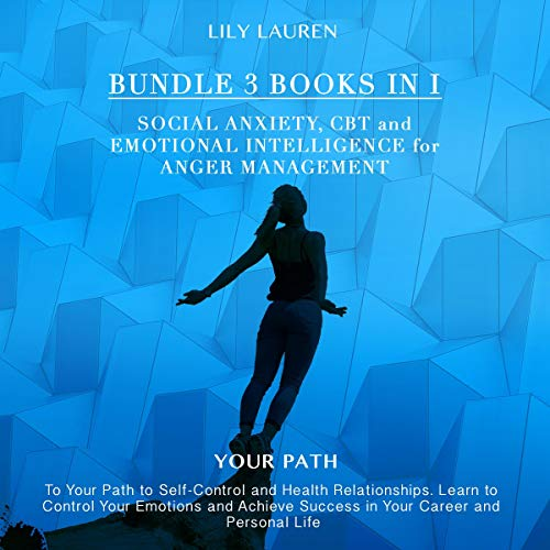 Social Anxiety, CBT and Emotional Intelligence for Anger Management: Bundle 3 Books in 1 cover art
